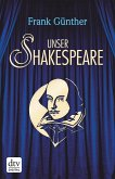 Unser Shakespeare (eBook, ePUB)