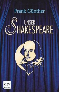 Unser Shakespeare (eBook, ePUB)