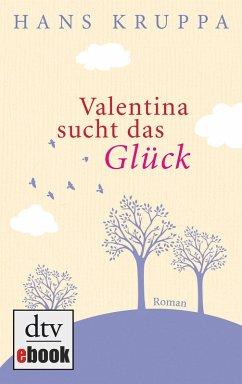 Valentina sucht das Glück (eBook, ePUB) - Kruppa, Hans