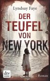Der Teufel von New York / Timothy Wilde Bd.1 (eBook, ePUB)