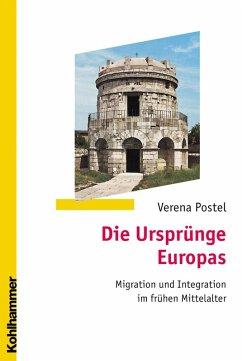 Die Ursprünge Europas (eBook, PDF) - Postel, Verena