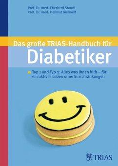 Das große TRIAS-Handbuch für Diabetiker (eBook, ePUB) - Standl, Eberhard