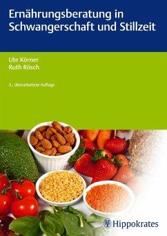 Ernährungsberatung in Schwangerschaft und Stillzeit (eBook, PDF) - Körner, Ute; Rösch, Ruth