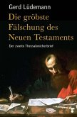 Die gröbste Fälschung des Neuen Testaments (eBook, PDF)