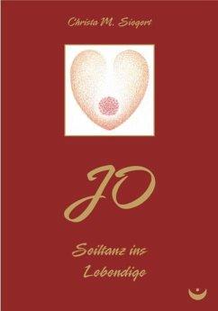JO - Seiltanz ins Lebendige (eBook, ePUB) - Siegert, Christa M.