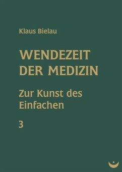 Wendezeit der Medizin (eBook, ePUB) - Bielau, Klaus