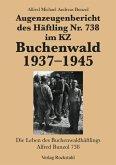 Augenzeugenbericht des Häftling Nr. 738 im KZ Buchenwald 1937-1945 (eBook, ePUB)