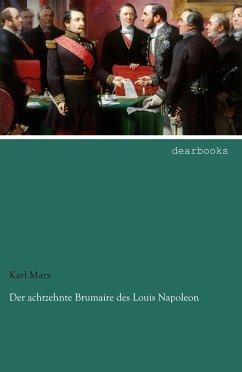 Der achtzehnte Brumaire des Louis Napoleon - Marx, Karl