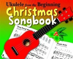 Ukulele From The Beginning Christmas Songbook