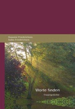 Worte finden - Friederichsen, Susanne; Friederichsen, Salka
