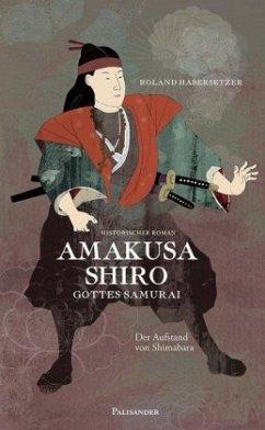 Amakusa Shiro - Gottes Samurai - Habersetzer, Roland