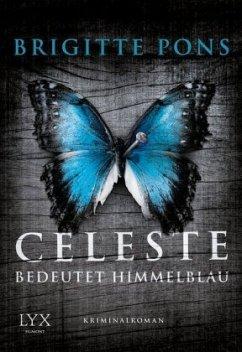 Celeste bedeutet Himmelblau / Frank Liebknecht ermittelt Bd.1