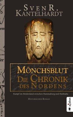 Mönchsblut - Die Chronik des Nordens. Kampf im ...
