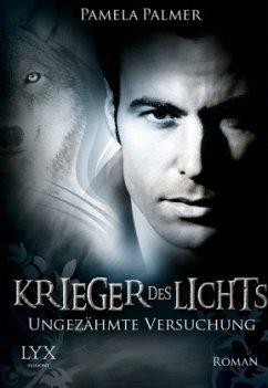 Ungezähmte Versuchung / Krieger des Lichts Bd.8