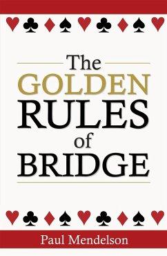 The Golden Rules of Bridge - Mendelson, Paul