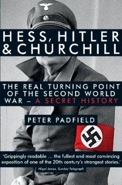 Hess, Hitler and Churchill - Padfield, Peter
