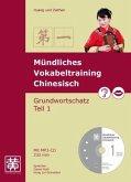 Mündliches Vokabeltraining Chinesisch. Grundwortschatz Teil 1