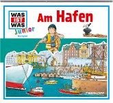 Am Hafen / Was ist was junior Bd.27 (Audio-CD)