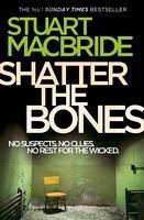 Shatter the Bones (Logan McRae, Book 7) (eBook, ePUB) - MacBride, Stuart