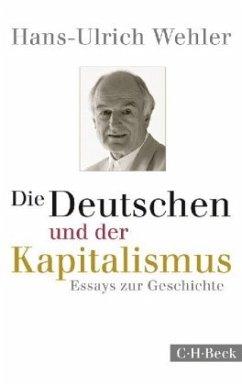 Die Deutschen und der Kapitalismus - Wehler, Hans-Ulrich