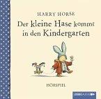 Der kleine Hase kommt in den Kindergarten, 1 Audio-CD