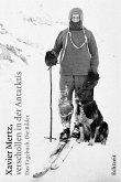 Xavier Mertz, verschollen in der Antarktis