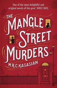 The Mangle Street Murders - Kasasian, M. R. C.