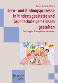 Lern- und Bildungsprozesse in Kindertagesstätte und Grundschule gemeinsam gestalten (eBook, PDF)