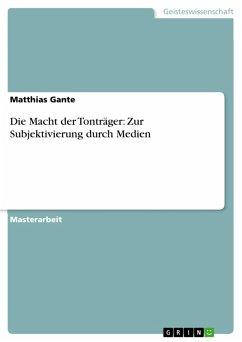 Die Macht der Tonträger: Zur Subjektivierung durch Medien (eBook, PDF)