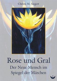Rose und Gral (eBook, ePUB) - Siegert, Christa M.