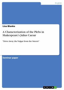 A Characterization of the Plebs in Shakespeare's Julius Caesar (eBook, PDF)