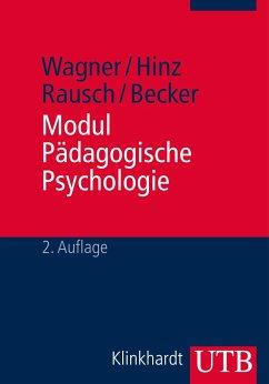 Modul Pädagogische Psychologie - Wagner, Rudi F.; Hinz, Arnold; Rausch, Adly; Becker, Brigitte