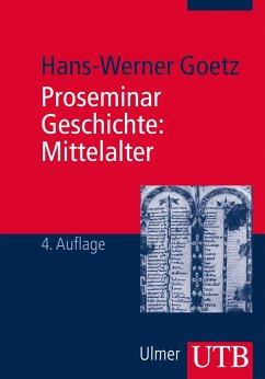Proseminar Geschichte: Mittelalter - Goetz, Hans-Werner