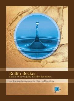 Rollin Becker - Leben in Bewegung & Stille des ...