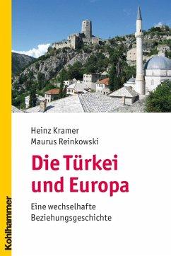Die Türkei und Europa (eBook, PDF) - Reinkowski, Maurus; Kramer, Heinz