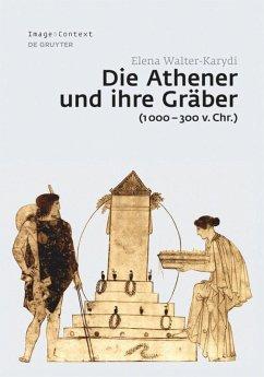 Die Athener und ihre Gräber (1000-300 v. Chr.) - Walter-Karydi, Elena