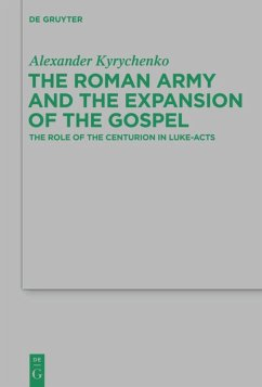 The Roman Army and the Expansion of the Gospel - Kyrychenko, Alexander