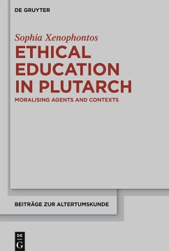 Ethical Education in Plutarch - Xenophontos, Sophia