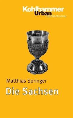Die Sachsen (eBook, PDF) - Springer, Matthias