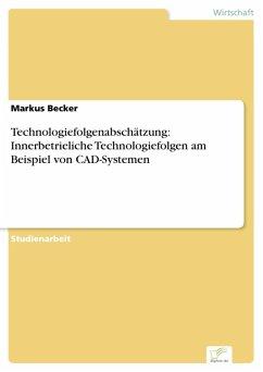 Technologiefolgenabschätzung: Innerbetrieliche Technologiefolgen am Beispiel von CAD-Systemen (eBook, PDF) - Becker, Markus
