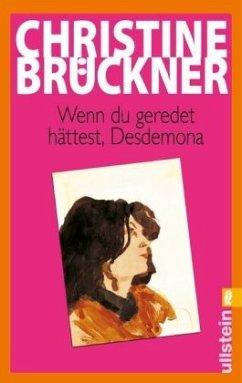 Wenn du geredet hättest, Desdemona - Brückner, Christine