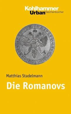 Die Romanovs (eBook, PDF) - Stadelmann, Matthias