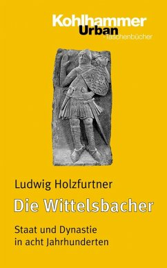 Die Wittelsbacher (eBook, PDF) - Holzfurtner, Ludwig