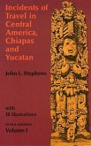 Incidents of Travel in Central America, Chiapas, and Yucatan, Volume I (eBook, ePUB)