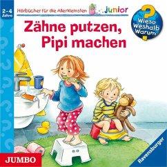 Zähne putzen, Pipi machen / Wieso? Weshalb? Warum? Junior Bd.52 (1 Audio-CD)