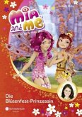 Die Blütenfest-Prinzessin / Mia and me Bd.9