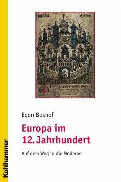 Europa im 12. Jahrhundert (eBook, PDF) - Boshof, Egon