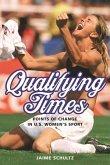 Qualifying Times: Points of Change in U.S. Women's Sport