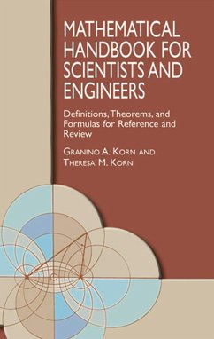 Mathematical Handbook for Scientists and Engineers (eBook, ePUB) - Korn, Granino A.; Korn, Theresa M.