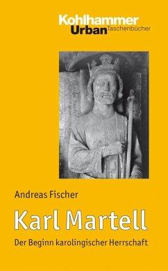 Karl Martell (eBook, PDF) - Fischer, Andreas